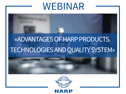 "Webinar ""Advantages of HARP products. Technologies and quality system"""